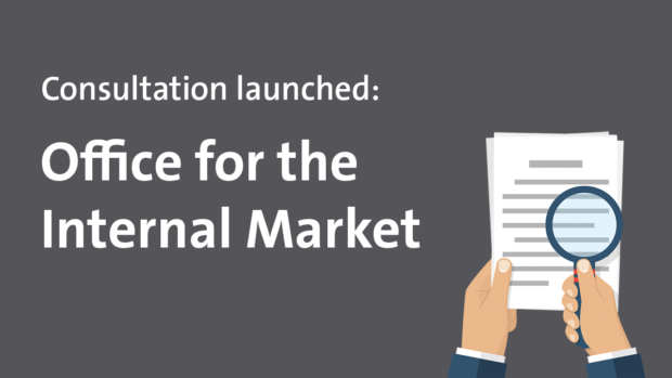 Consultation launched: Office for the Internal Market